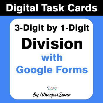 3-Digit by 1-Digit Division - Interactive Digital Task Cards - Google Forms