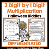 3 Digit by 1 Digit Multiplication: Halloween Theme Riddles DIFFERENTIATED