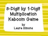 3-Digit by 1-Digit Multiplication Kaboom