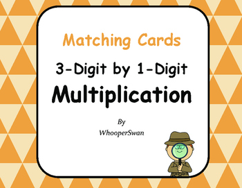 3-Digit by 1-Digit Multiplication Matching Cards