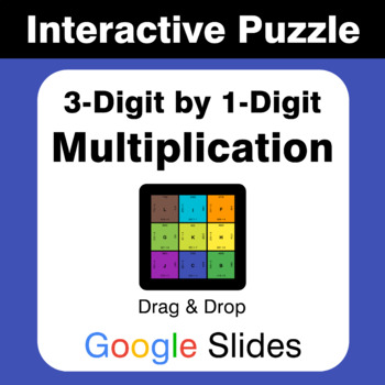 3-Digit by 1-Digit Multiplication - Puzzles with GOOGLE Slides