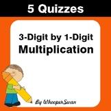 3-Digit by 1-Digit Multiplication Quiz - Test - Assessment - Worksheet