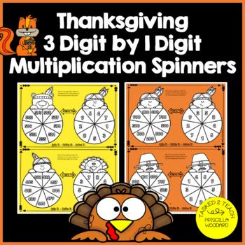 3 Digit by 1 Digit Multiplication - Thanksgiving Spinners 4.NBT.B.5