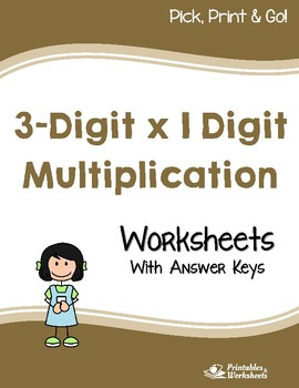 3-Digit by 1-Digit Multiplication Worksheets with Answer Keys