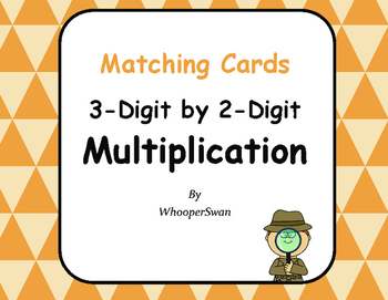 3-Digit by 2-Digit Multiplication Matching Cards