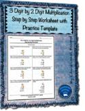 3 Digit by 2 Digit Multiplication Step by Step Worksheet (w/ Practice Template
