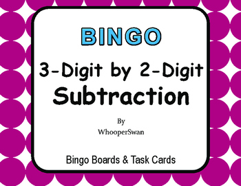 3-Digit by 2-Digit Subtraction BINGO and Task Cards