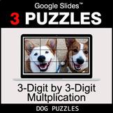 3-Digit by 3-Digit Multiplication - Google Slides - Dog Puzzles