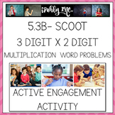 3 Digit x 2 Digit Word Problem Multiplication SCOOT 5.3B