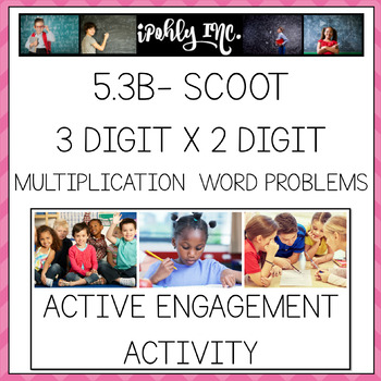 3 Digit x 2 Digit Word Problem Multiplication SCOOT 5.3B
