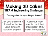 3 Dimensional Cakes  - STEAM Engineering Challenges - Learn about Wayne Thiebaud