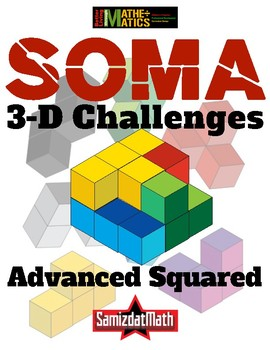 3-Dimensional Challenges with Soma Cubes: Advanced Squared