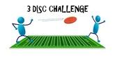 3 Disc Challenge