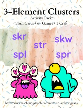 3 ELEMENT CLUSTERS /skr/ /skw/ /spl/ /spr/ /str/