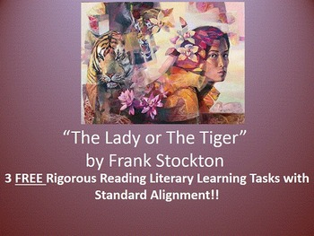 "3 FREE Common Core Learning Tasks for Frank Stockton's ""The Lady or The Tiger""!"