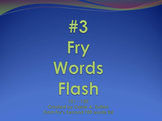 #3 Fry Words Flash 101 - 150 PowerPoint Slideshow SMARTBoard