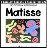 3 Henri Matisse: Easy Famous Artists Lessons (from Art History for Elementary 2)