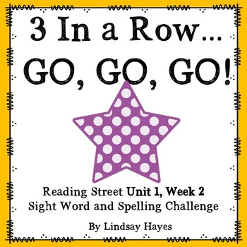 3 In a Row...GO, GO, GO! Reading Street Unit 1, Week 2