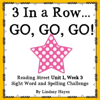 3 In a Row...GO, GO, GO! Reading Street Unit 1, Week 3
