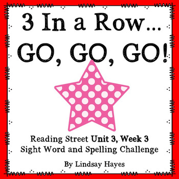 3 In a Row...GO, GO, GO! Reading Street Unit 3, Week 3