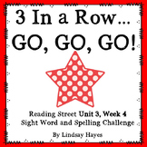 3 In a Row...GO, GO, GO! Reading Street Unit 3, Week 4