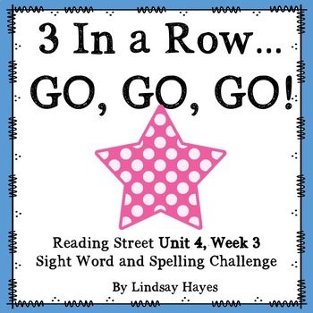 3 In a Row...GO, GO, GO! Reading Street Unit 4, Week 3