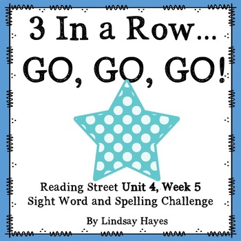 3 In a Row...GO, GO, GO! Reading Street Unit 4, Week 5