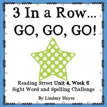 3 In a Row...GO, GO, GO! Reading Street Unit 4, Week 6