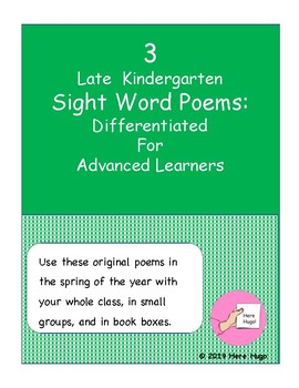 3 Late Kindergarten Sight Word Poems: Differentiated For Advanced Learners