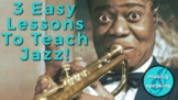 3 Lessons to teach Jazz - Louis Armstrong