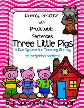 3 Little Pigs: Fluency Practice with Predictable Sentences