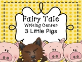 Fairy Tale Writing Center - 3 Little Pigs