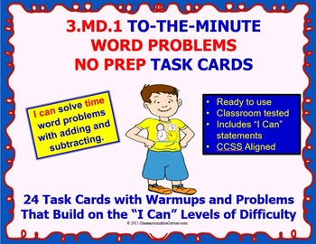 3.MD.1 Math 3rd Grade NO PREP Task Cards—TO THE MINUTE WORD PROBLEMS PRINTABLES
