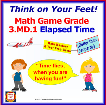 3.MD.1 THINK ON YOUR FEET MATH! Interactive Test Prep Game— ELAPSED TIME