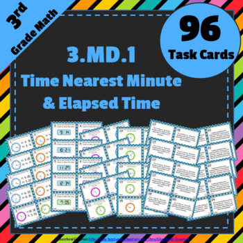 3.MD.1 Task Cards: Telling Time to the Minute & Elapsed Ti