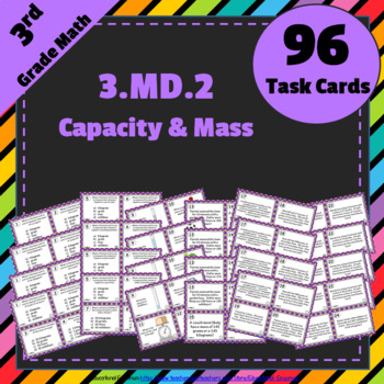 3.MD.2 Task Cards: Volume & Mass Task Cards 3.MD.2: Mass & Volume (Capacity)