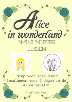 3 MINI MUZIEK LESSEN - Alice in Wonderland SLIDES
