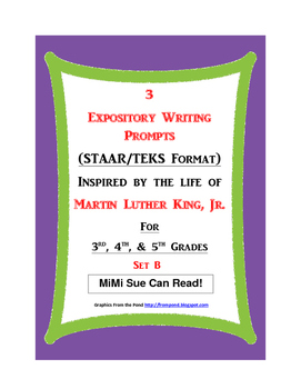 3 MLK.-Themed Expository Writing Prompts (STAAR/TEKS) Set B 3rd 4th 5th Grades
