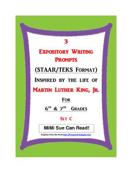 3 MLK.-Themed Expository Writing Prompts (STAAR/TEKS) Set C 6th 7th Grades