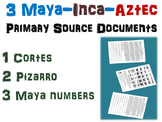 3 Maya, Inca, Aztec Primary Source Documents (Cortes, Pizarro, Mayan numbers)