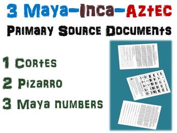 3 Maya, Inca, Aztec Primary Source Documents (Cortes, Piza