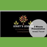 3 Minute Presentation: Introduce Yourself