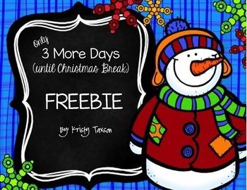 3 More Days...(until Christmas break) FREEBIE