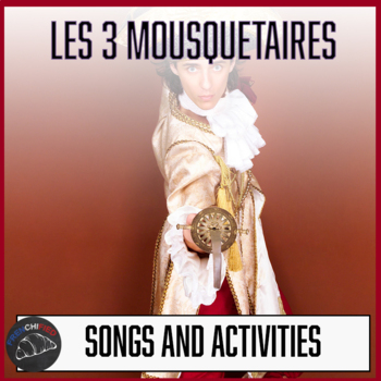 3 Mousquetaires - songs/activities to accompany the upcoming comédie musicale
