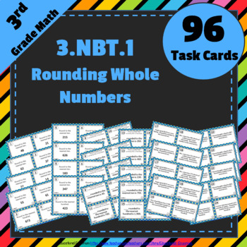 3.NBT.1 Task Cards: Rounding Whole Numbers Task Cards 3.NBT.1: Rounding Numbers