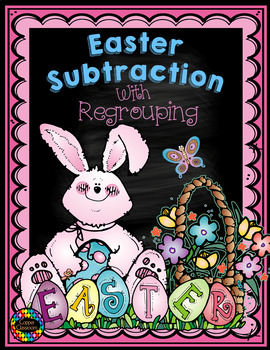 3.NBT.2 Easter Themed 3 Digit Subtraction With Regrouping