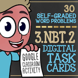 ADD & SUBTRACT WITHIN 1000 Assessment ★ 3.NBT.2 Task Cards ★ Google Classroom