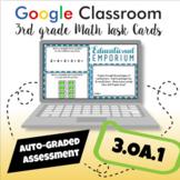 ⭐ GOOGLE CLASSROOM ⭐ 3.OA.1 Task Cards ⭐ Interpret Multiplication Products