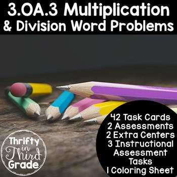 3.OA.3 -Task Cards, Assessments, Centers and More