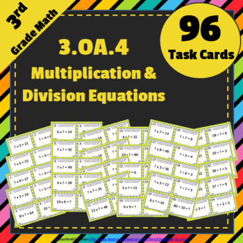 3.OA.4 Task Cards: Multiplication and Division Equations T